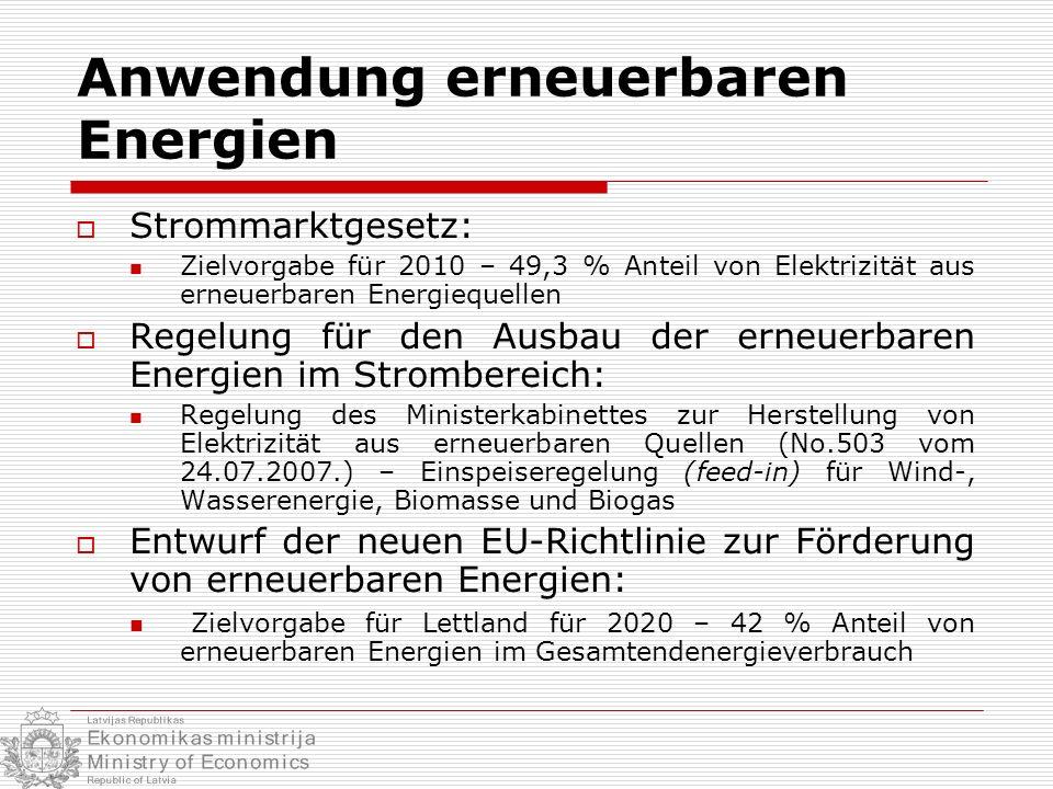 Anwendung erneuerbaren Energien Strommarktgesetz: Zielvorgabe für 2010 – 49,3 % Anteil von Elektrizität aus erneuerbaren Energiequellen Regelung für d