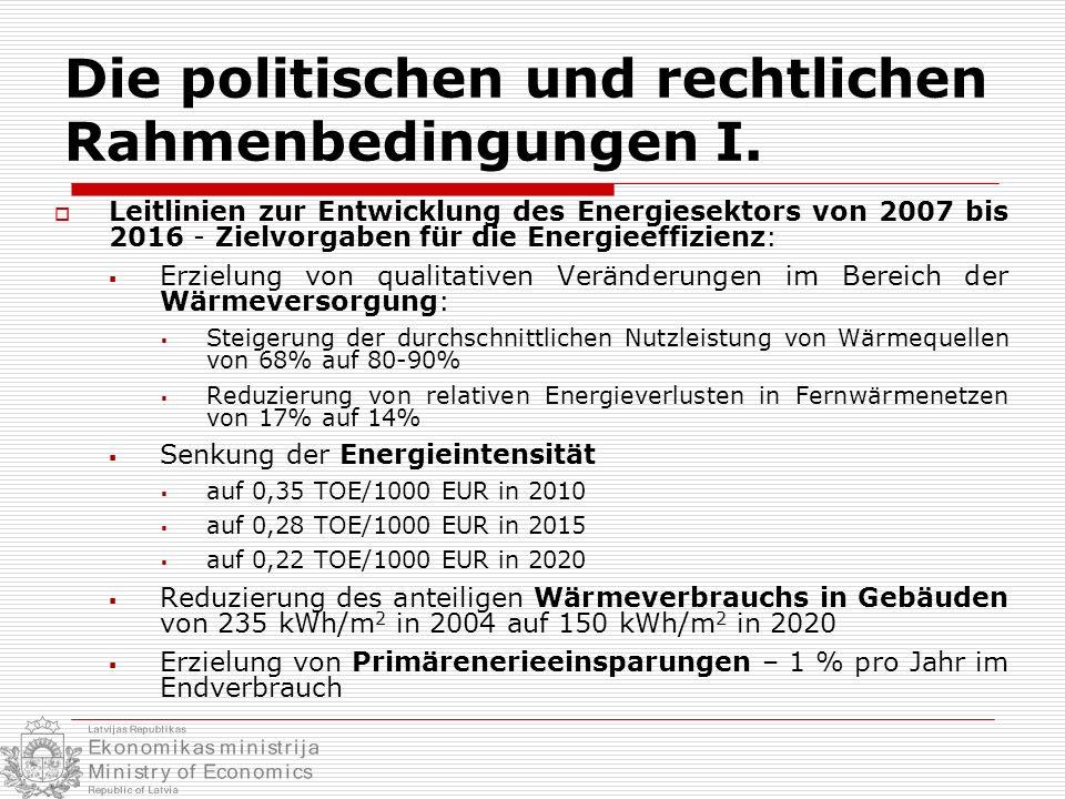 Die politischen und rechtlichen Rahmenbedingungen I. Leitlinien zur Entwicklung des Energiesektors von 2007 bis 2016 - Zielvorgaben für die Energieeff