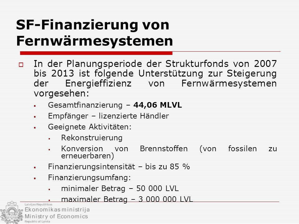 SF-Finanzierung von Fernwärmesystemen In der Planungsperiode der Strukturfonds von 2007 bis 2013 ist folgende Unterstützung zur Steigerung der Energie
