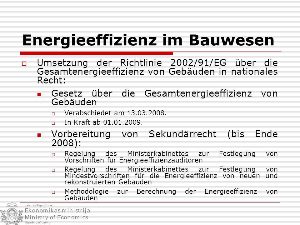 Energieeffizienz im Bauwesen Umsetzung der Richtlinie 2002/91/EG über die Gesamtenergieeffizienz von Gebäuden in nationales Recht: Gesetz über die Ges