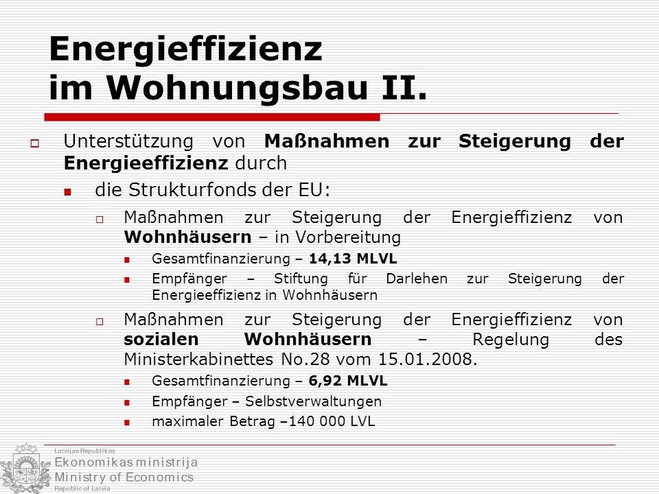 Anwendung erneuerbaren Energien Strommarktgesetz: Zielvorgabe für 2010 – 49,3 % Anteil von Elektrizität aus erneuerbaren Energiequellen Regelung für den Ausbau der erneuerbaren Energien im Strombereich: Regelung des Ministerkabinettes zur Herstellung von Elektrizität aus erneuerbaren Quellen (No.503 vom 24.07.2007.) – Einspeiseregelung (feed-in) für Wind-, Wasserenergie, Biomasse und Biogas Entwurf der neuen EU-Richtlinie zur Förderung von erneuerbaren Energien: Zielvorgabe für Lettland für 2020 – 42 % Anteil von erneuerbaren Energien im Gesamtendenergieverbrauch