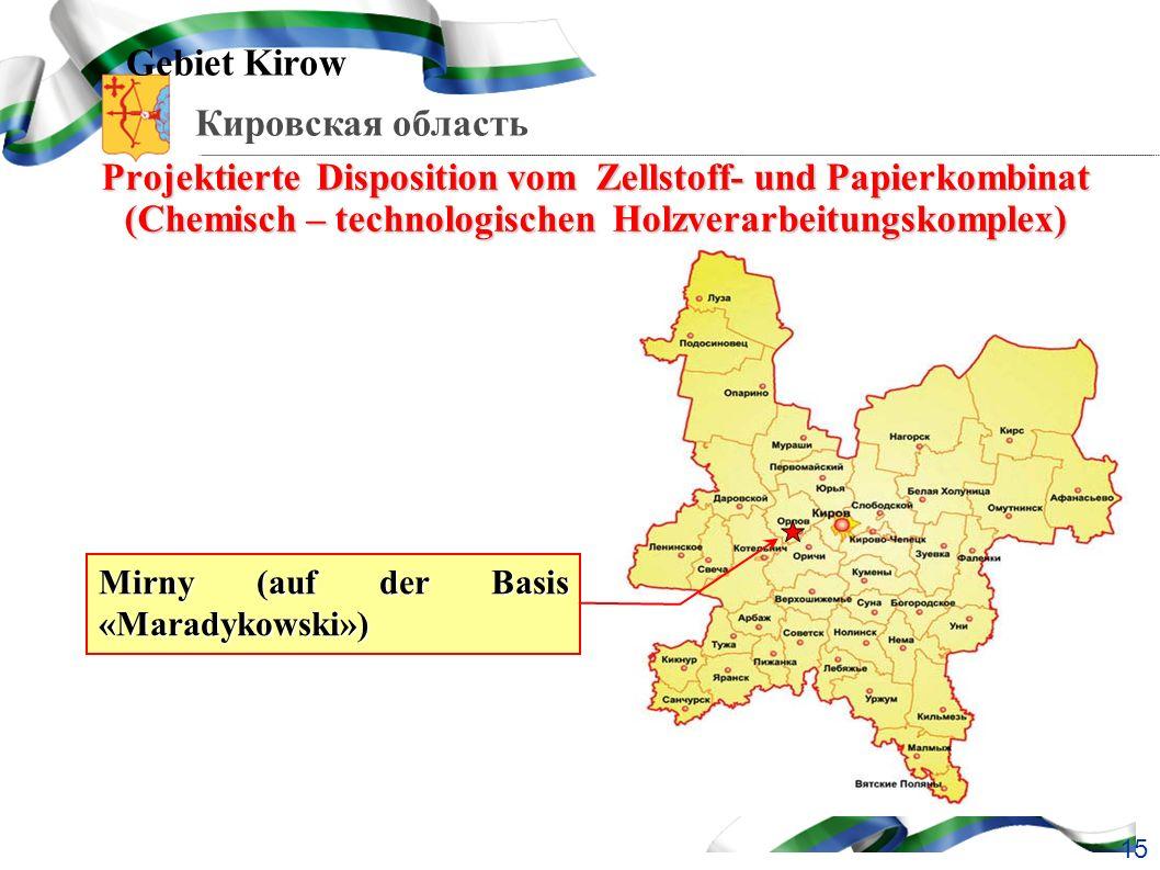 Кировская область Projektierte Disposition vom Zellstoff- und Papierkombinat (Chemisch – technologischen Holzverarbeitungskomplex) Gebiet Kirow Mirny