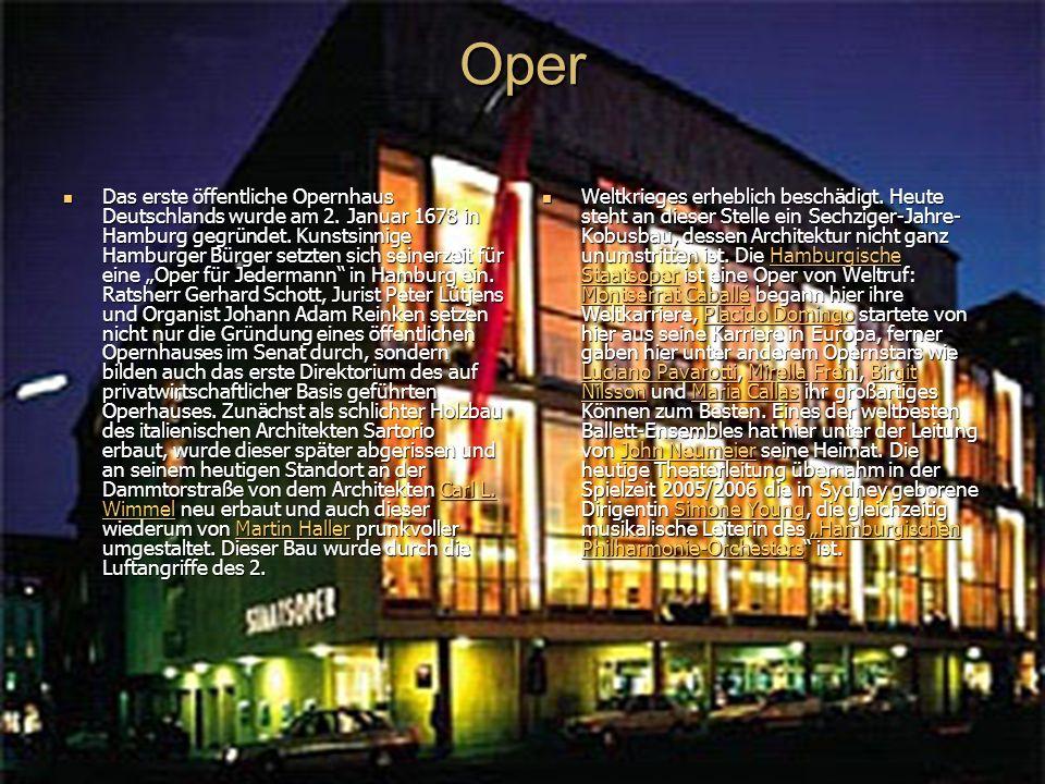 Oper Das erste öffentliche Opernhaus Deutschlands wurde am 2.