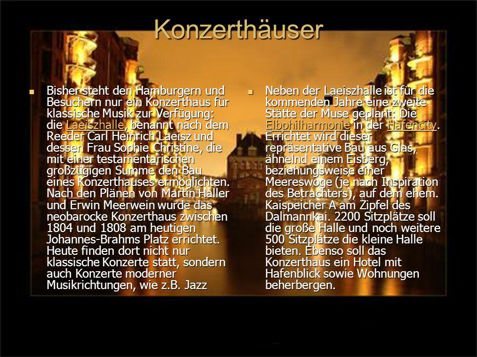Konzerthäuser Bisher steht den Hamburgern und Besuchern nur ein Konzerthaus für klassische Musik zur Verfügung: die Laeiszhalle, benannt nach dem Reeder Carl Heinrich Laeisz und dessen Frau Sophie Christine, die mit einer testamentarischen großzügigen Summe den Bau eines Konzerthauses ermöglichten.