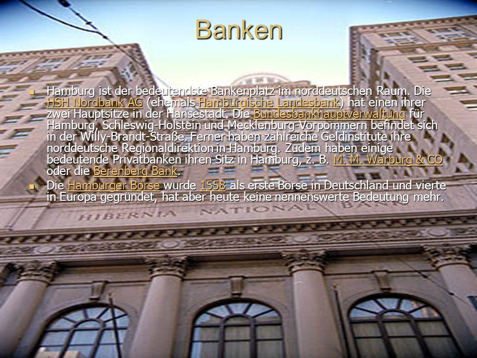 Banken Hamburg ist der bedeutendste Bankenplatz im norddeutschen Raum.