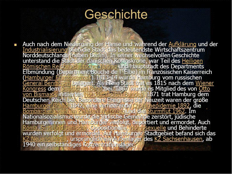 Geschichte Auch nach dem Niedergang der Hanse und während der Aufklärung und der Industrialisierung blieb die Stadt das bedeutendste Wirtschaftszentrum Norddeutschlands (neben Berlin).