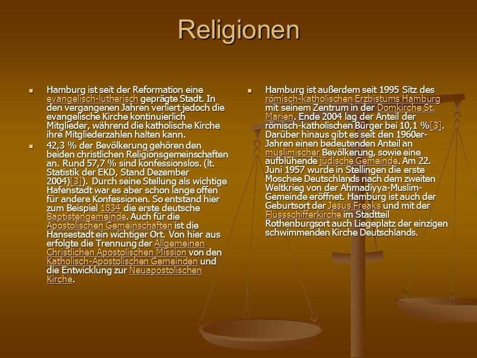 Religionen Hamburg ist seit der Reformation eine evangelisch-lutherisch geprägte Stadt.