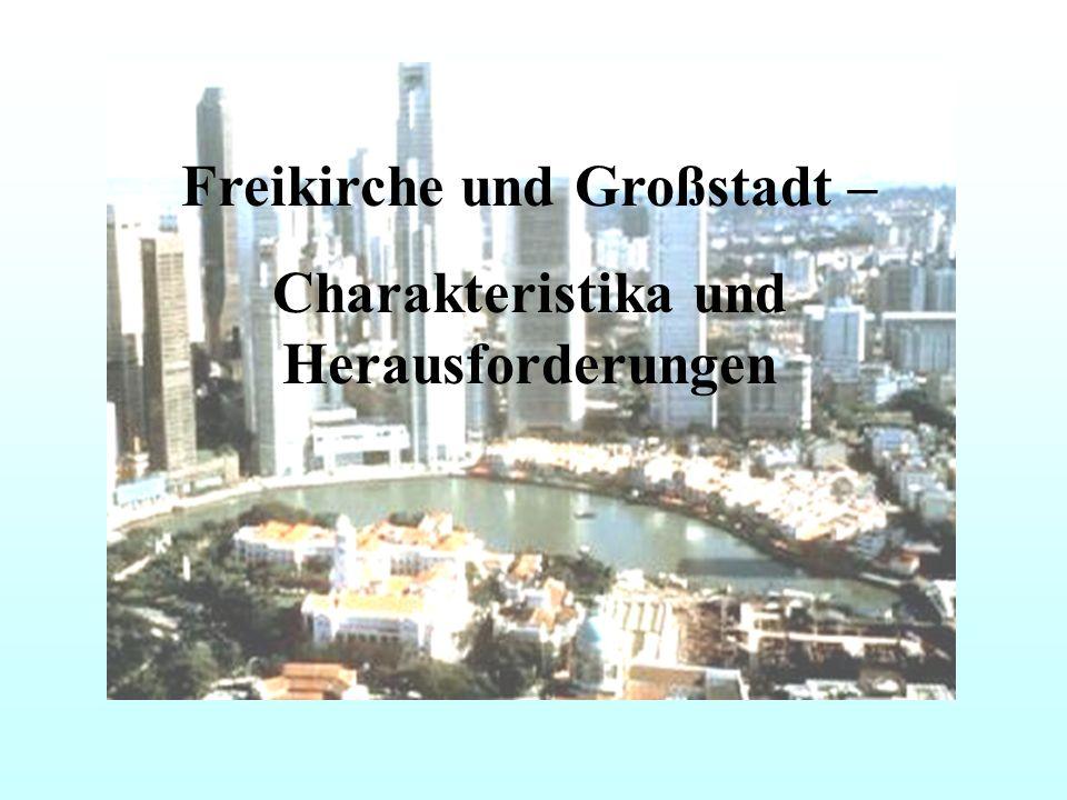 Freikirche und Großstadt – Charakteristika und Herausforderungen