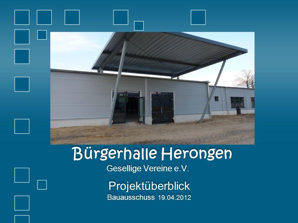 Projektüberblick Bauausschuss 19.04.2012 Bürgerhalle Herongen Gesellige Vereine e.V.