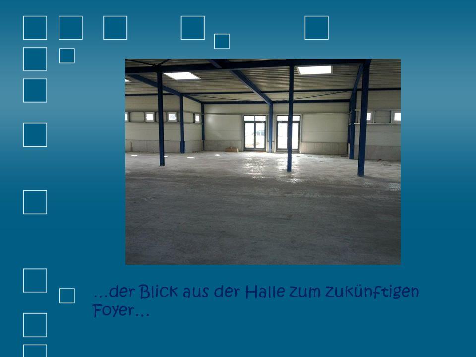 …der Blick aus der Halle zum zukünftigen Foyer…