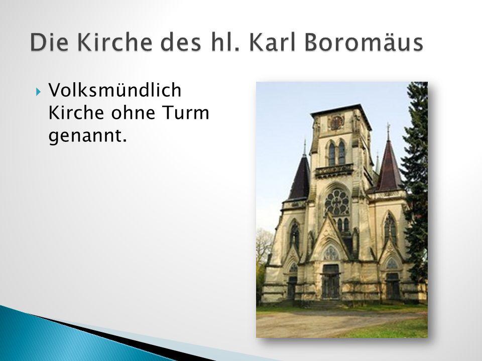 Volksmündlich Kirche ohne Turm genannt.