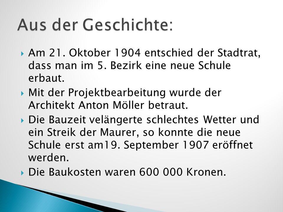 Am 21. Oktober 1904 entschied der Stadtrat, dass man im 5. Bezirk eine neue Schule erbaut. Mit der Projektbearbeitung wurde der Architekt Anton Möller
