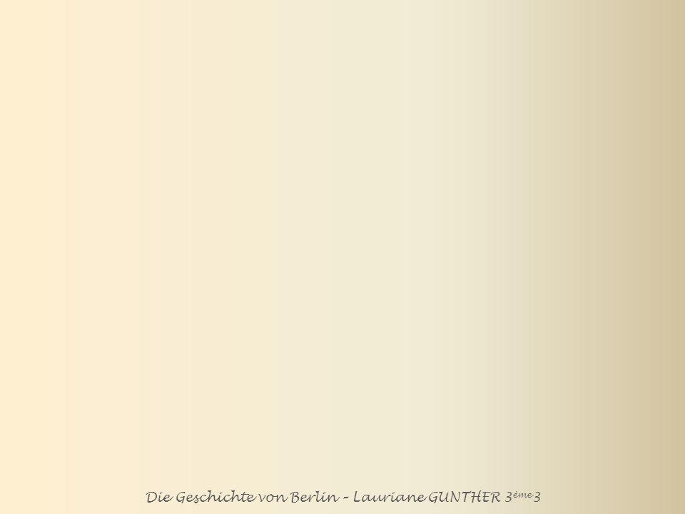 Die Geschichte von Berlin – Lauriane GUNTHER 3 ème 3