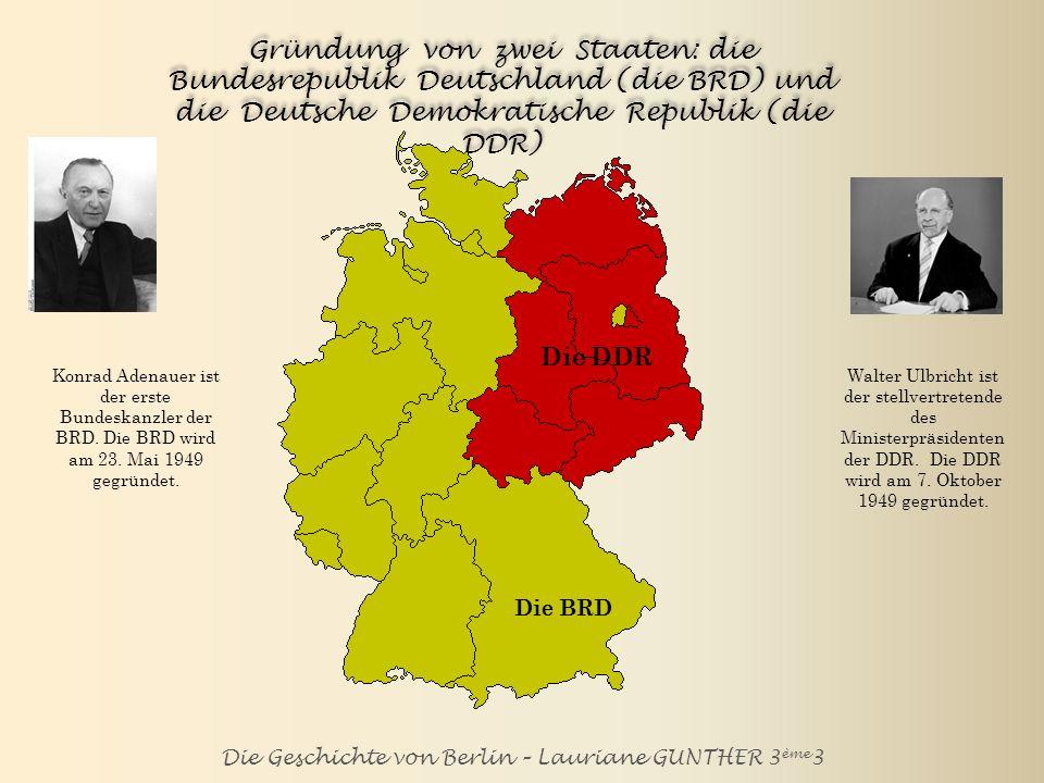 Die Geschichte von Berlin – Lauriane GUNTHER 3 ème 3 Aufnahme von 2.7 Millionen DDR- Flüchtlingen von 1949 bis 1961