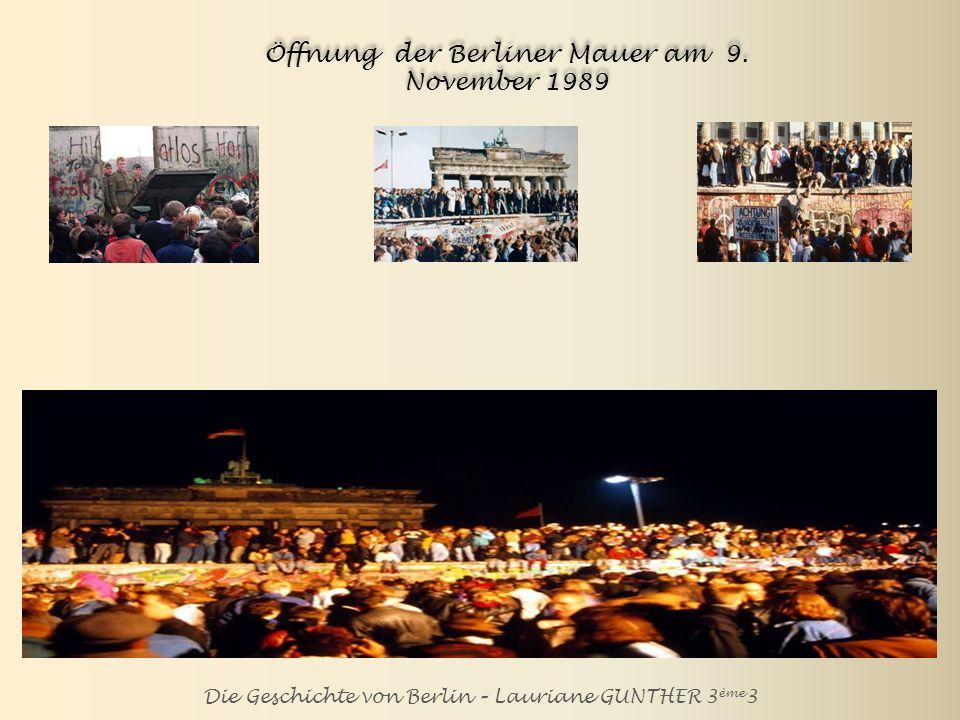 Die Geschichte von Berlin – Lauriane GUNTHER 3 ème 3 Öffnung der Berliner Mauer am 9.