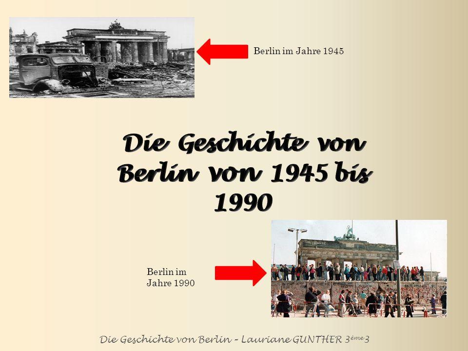 Die Geschichte von Berlin – Lauriane GUNTHER 3 ème 3 das zerstörte Berlin