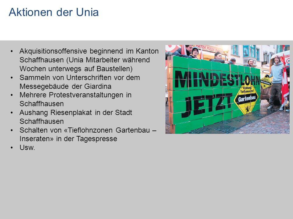Aktionen der Unia Akquisitionsoffensive beginnend im Kanton Schaffhausen (Unia Mitarbeiter während Wochen unterwegs auf Baustellen) Sammeln von Unters