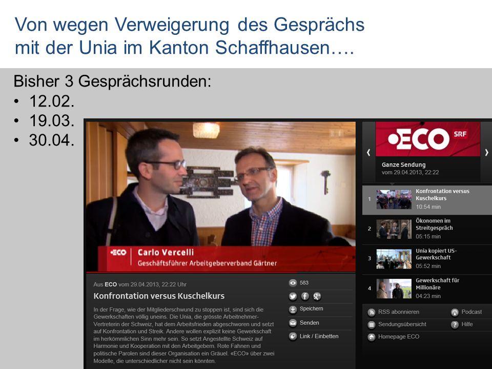 Von wegen Verweigerung des Gesprächs mit der Unia im Kanton Schaffhausen…. Bisher 3 Gesprächsrunden: 12.02. 19.03. 30.04.