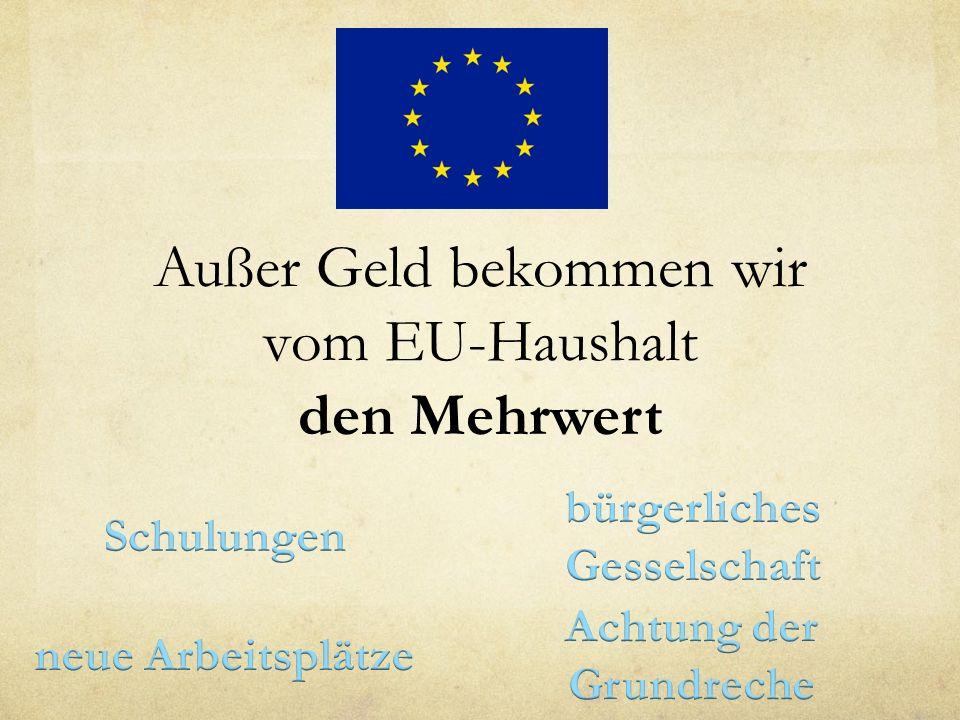 Außer Geld bekommen wir vom EU-Haushalt den Mehrwert