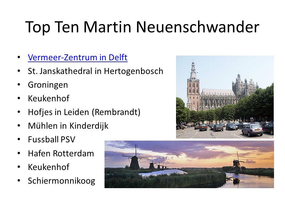 Top Ten Martin Neuenschwander Vermeer-Zentrum in Delft St. Janskathedral in Hertogenbosch Groningen Keukenhof Hofjes in Leiden (Rembrandt) Mühlen in K