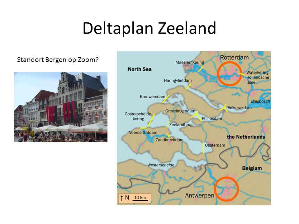 Deltaplan Zeeland Standort Bergen op Zoom?