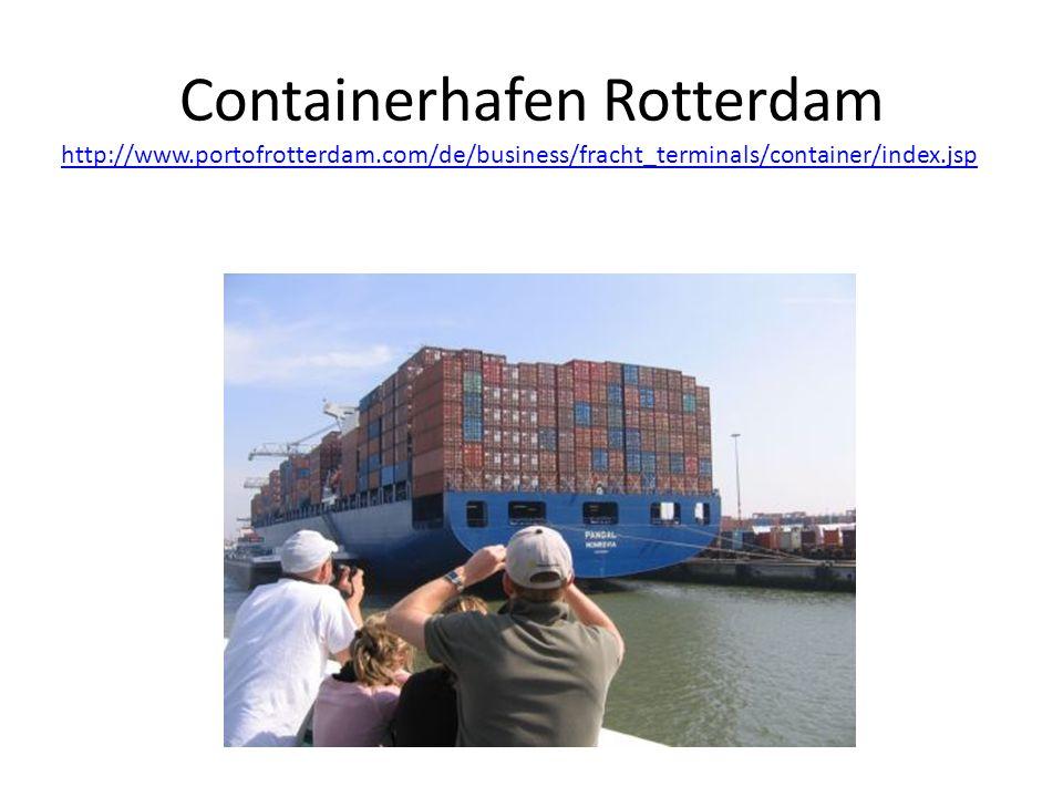 Containerhafen Rotterdam http://www.portofrotterdam.com/de/business/fracht_terminals/container/index.jsp