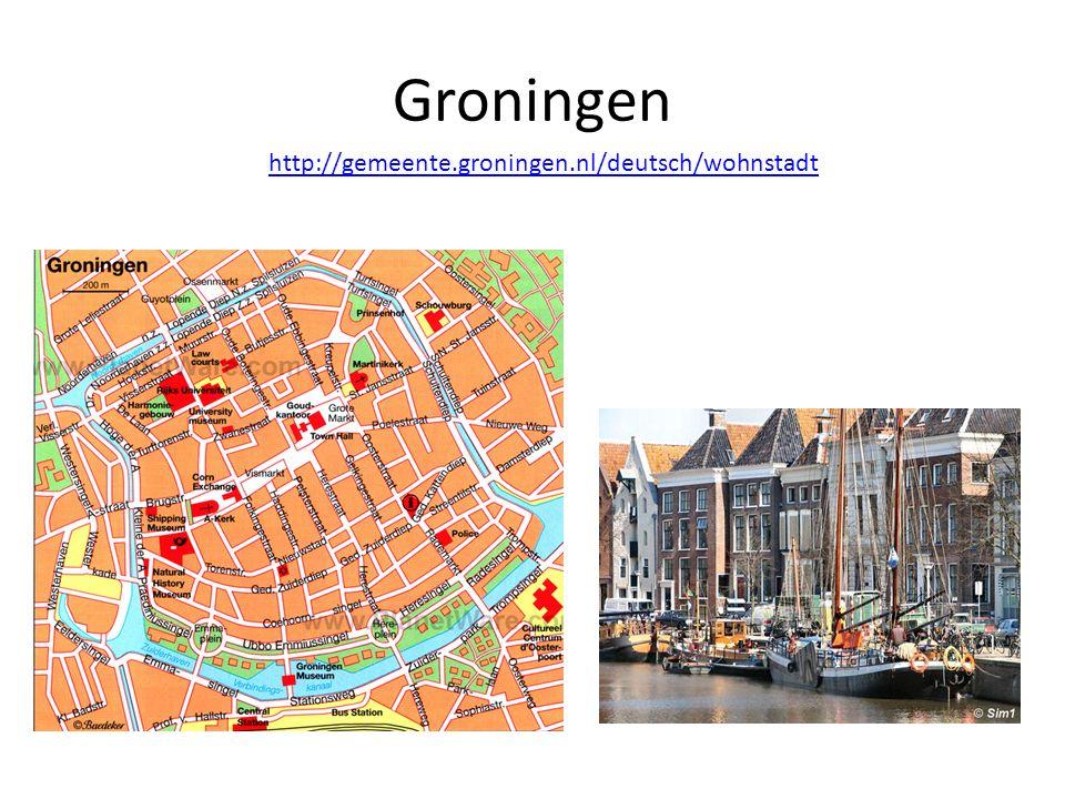 Groningen http://gemeente.groningen.nl/deutsch/wohnstadt