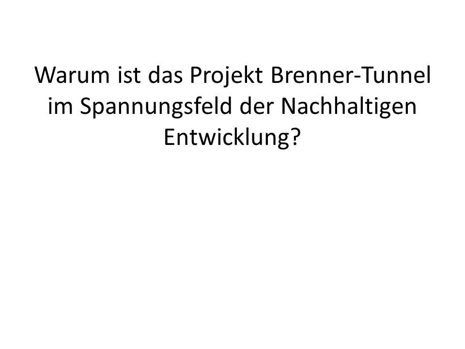 Warum ist das Projekt Brenner-Tunnel im Spannungsfeld der Nachhaltigen Entwicklung?