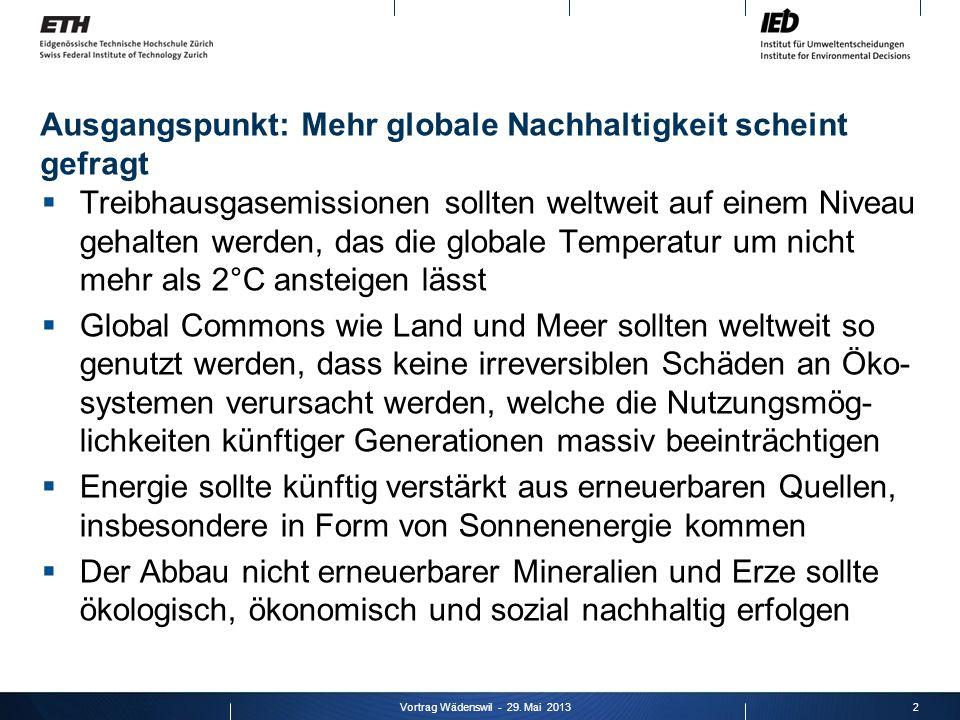 Ausgangspunkt: Mehr globale Nachhaltigkeit scheint gefragt Treibhausgasemissionen sollten weltweit auf einem Niveau gehalten werden, das die globale T