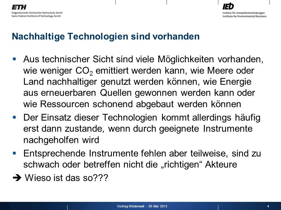 Nachhaltige Technologien sind vorhanden Aus technischer Sicht sind viele Möglichkeiten vorhanden, wie weniger CO 2 emittiert werden kann, wie Meere od