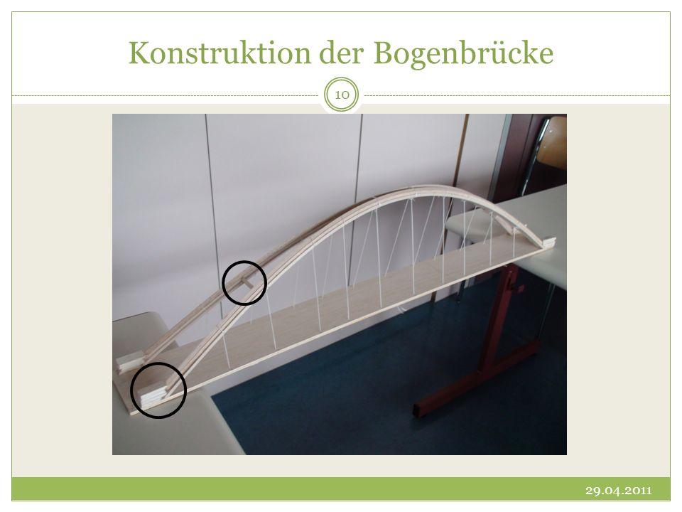 Konstruktion der Bogenbrücke 29.04.2011 10