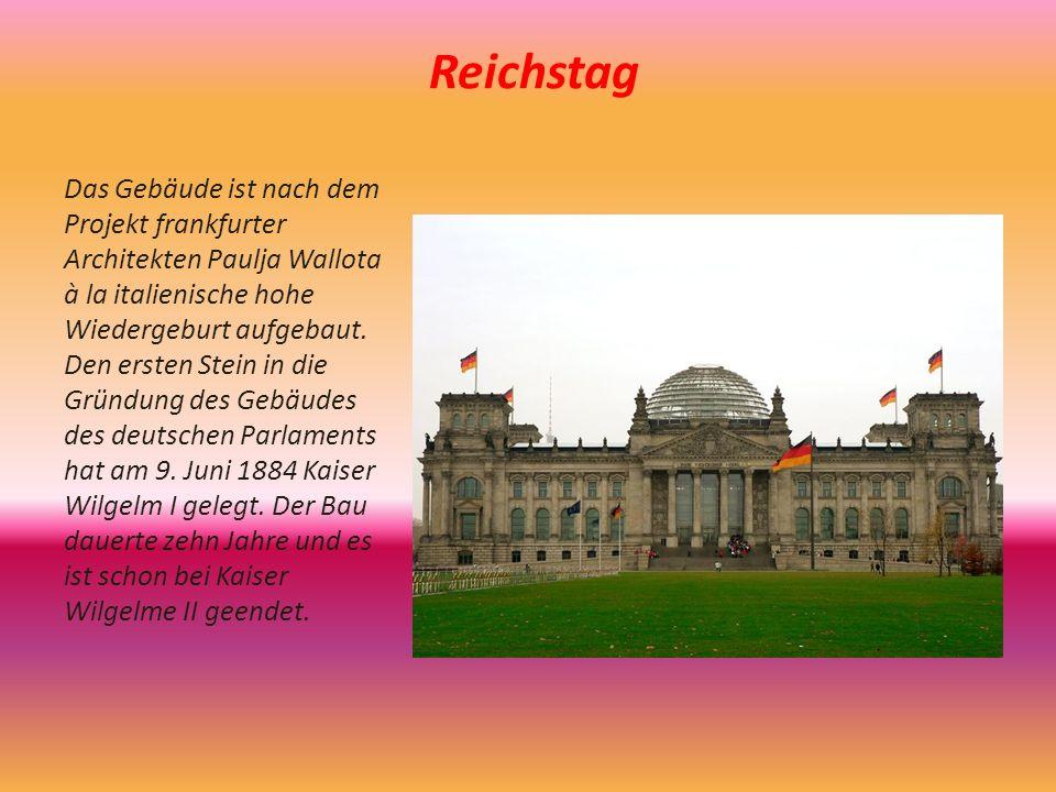 Reichstag Das Gebäude ist nach dem Projekt frankfurter Architekten Paulja Wallota à la italienische hohe Wiedergeburt aufgebaut.