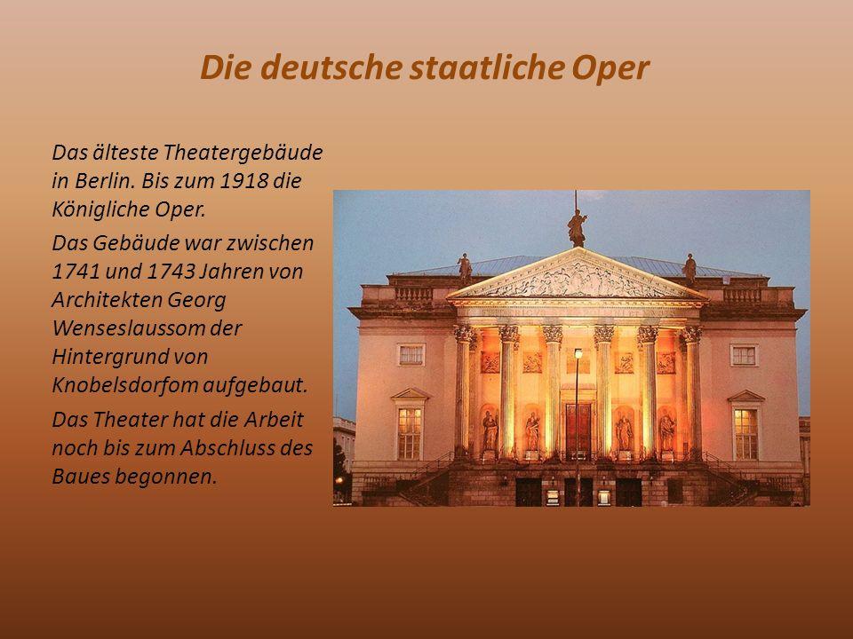 Die deutsche staatliche Oper Das älteste Theatergebäude in Berlin.