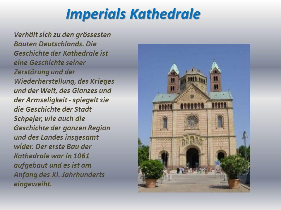 Imperials Kathedrale Verhält sich zu den grössesten Bauten Deutschlands.