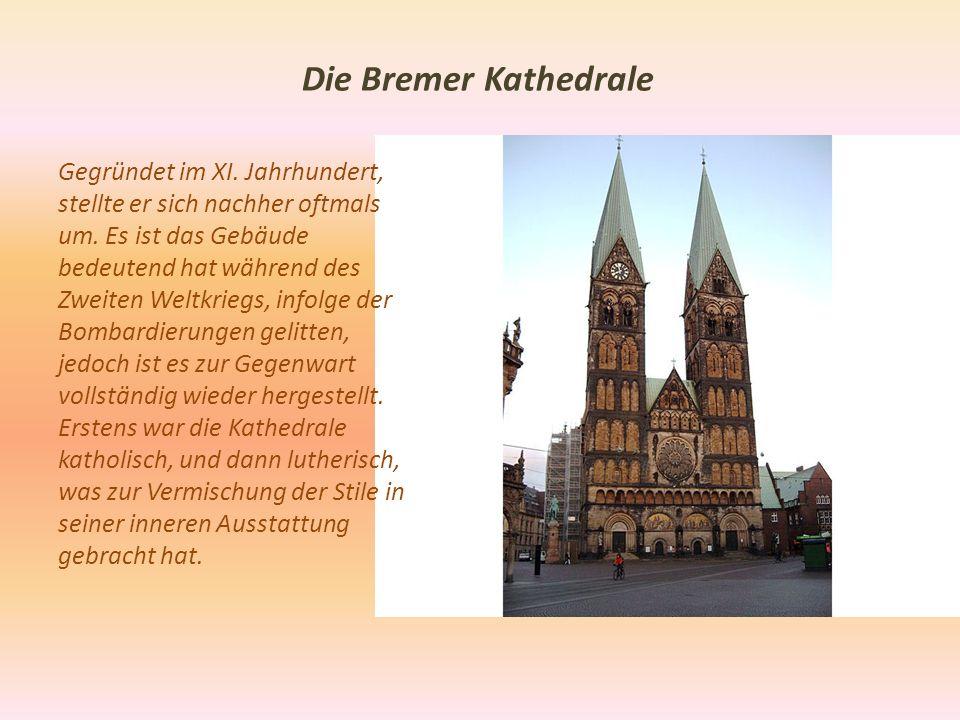 Die Bremer Kathedrale Gegründet im XI.Jahrhundert, stellte er sich nachher oftmals um.