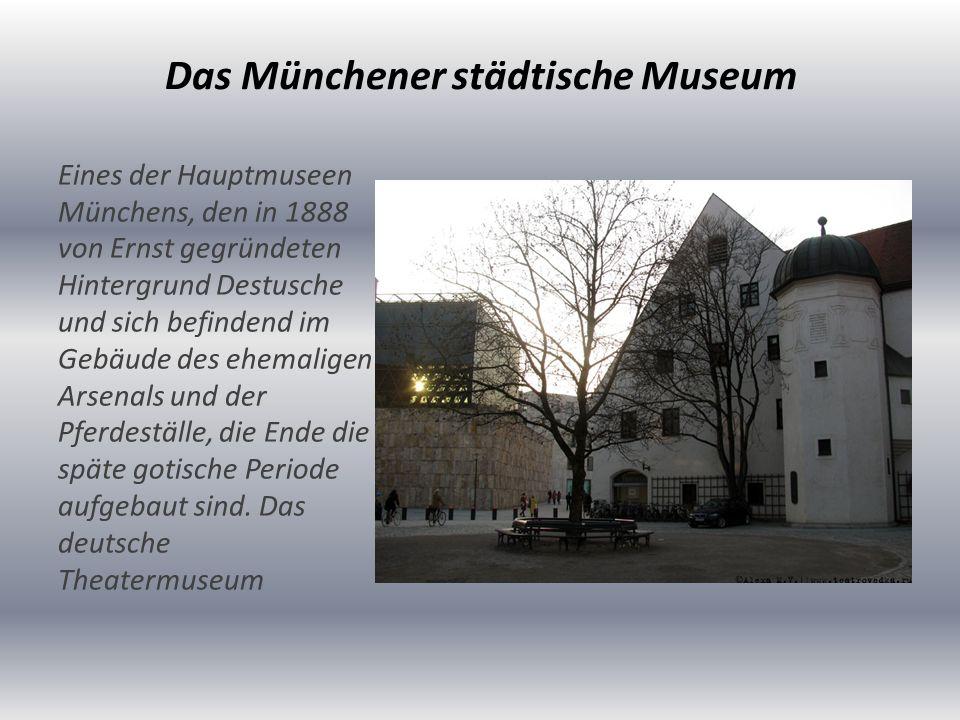 Das Münchener städtische Museum Eines der Hauptmuseen Münchens, den in 1888 von Ernst gegründeten Hintergrund Destusche und sich befindend im Gebäude des ehemaligen Arsenals und der Pferdeställe, die Ende die späte gotische Periode aufgebaut sind.
