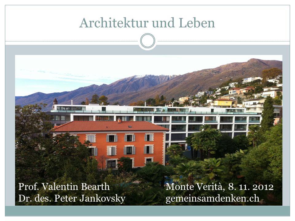 Architektur und Leben Prof. Valentin Bearth Monte Verità, 8.