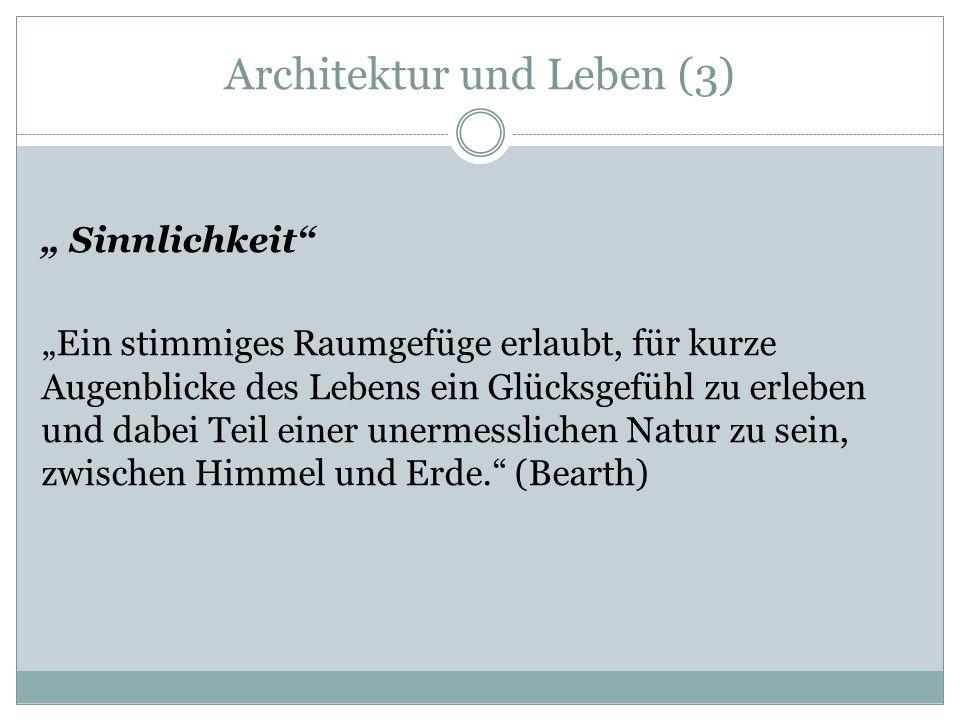 Architektur und Leben (4) individuelle Bedürfnisse: z.B.