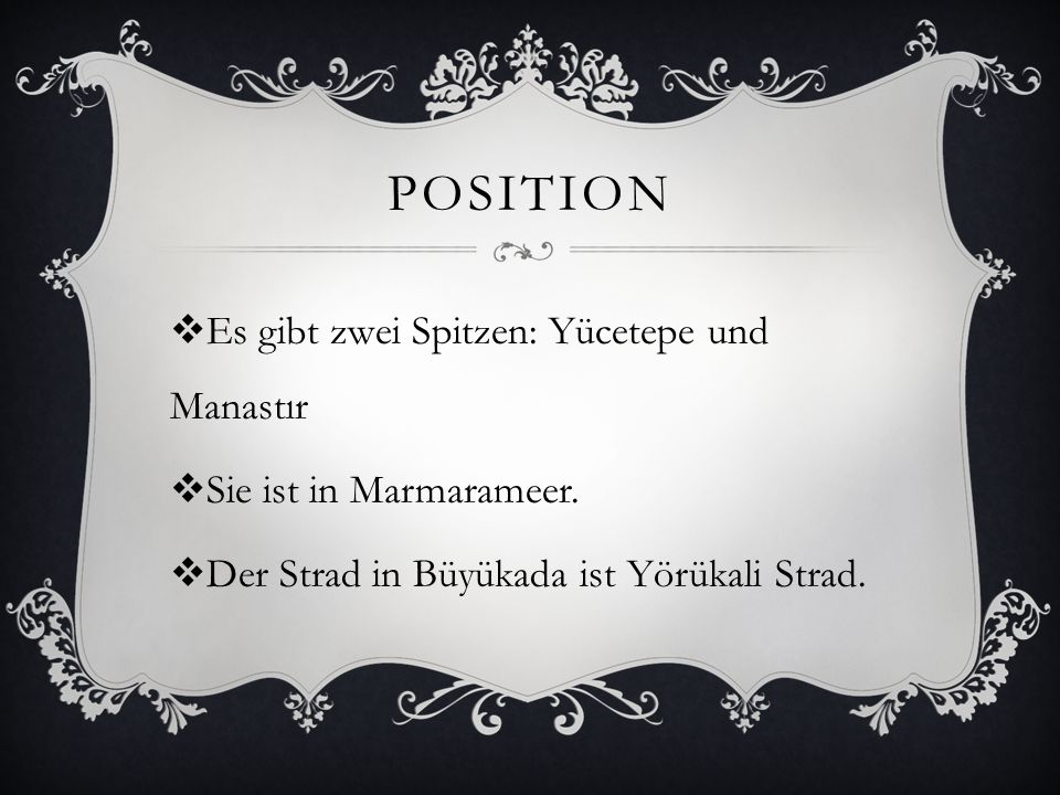 POSITION Es gibt zwei Spitzen: Yücetepe und Manastır Sie ist in Marmarameer. Der Strad in Büyükada ist Yörükali Strad.