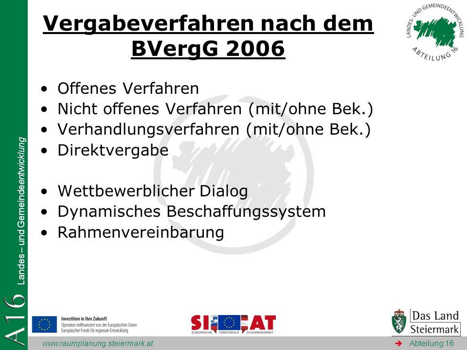 www.raumplanung.steiermark.at Landes – und Gemeindeentwicklung Abteilung 16 Vergabeverfahren nach dem BVergG 2006 Offenes Verfahren Nicht offenes Verf