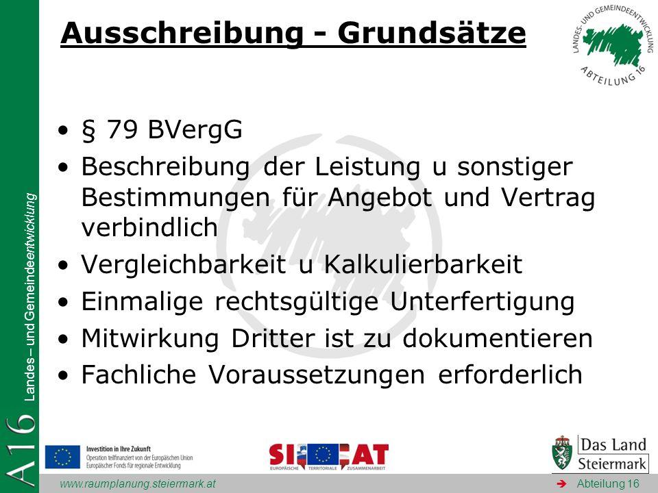 www.raumplanung.steiermark.at Landes – und Gemeindeentwicklung Abteilung 16 Ausschreibung - Grundsätze § 79 BVergG Beschreibung der Leistung u sonstig