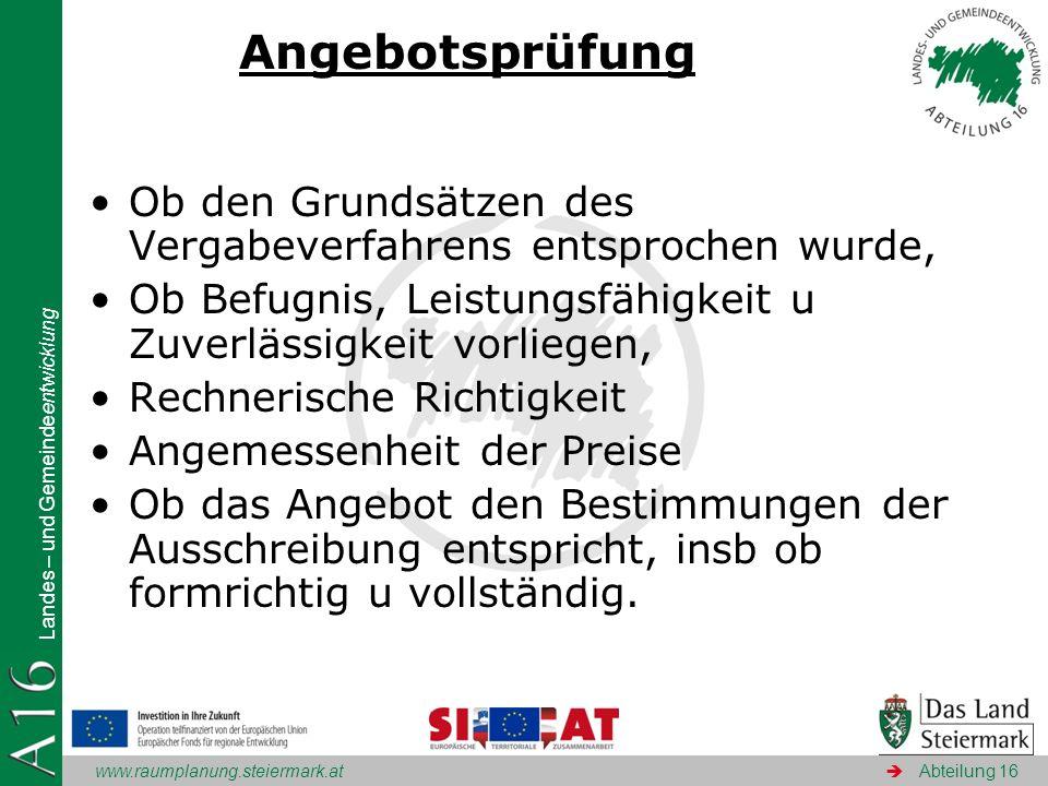 www.raumplanung.steiermark.at Landes – und Gemeindeentwicklung Abteilung 16 Angebotsprüfung Ob den Grundsätzen des Vergabeverfahrens entsprochen wurde