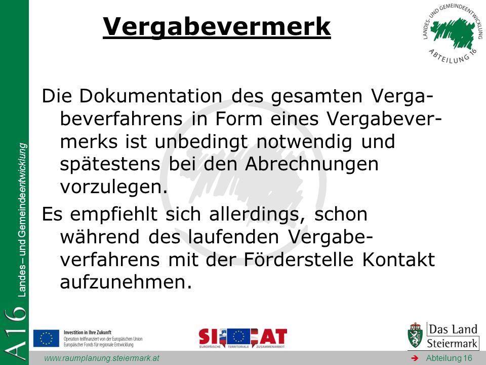 www.raumplanung.steiermark.at Landes – und Gemeindeentwicklung Abteilung 16 Vergabevermerk Die Dokumentation des gesamten Verga- beverfahrens in Form
