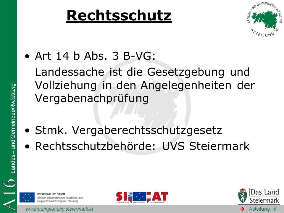 www.raumplanung.steiermark.at Landes – und Gemeindeentwicklung Abteilung 16 Rechtsschutz – Kompetenzlage Art 14 b Abs. 3 B-VG: Landessache ist die Ges