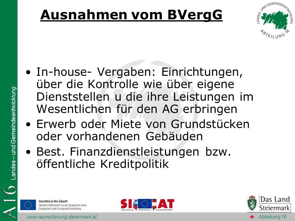 www.raumplanung.steiermark.at Landes – und Gemeindeentwicklung Abteilung 16 Ausnahmen vom BVergG In-house- Vergaben: Einrichtungen, über die Kontrolle