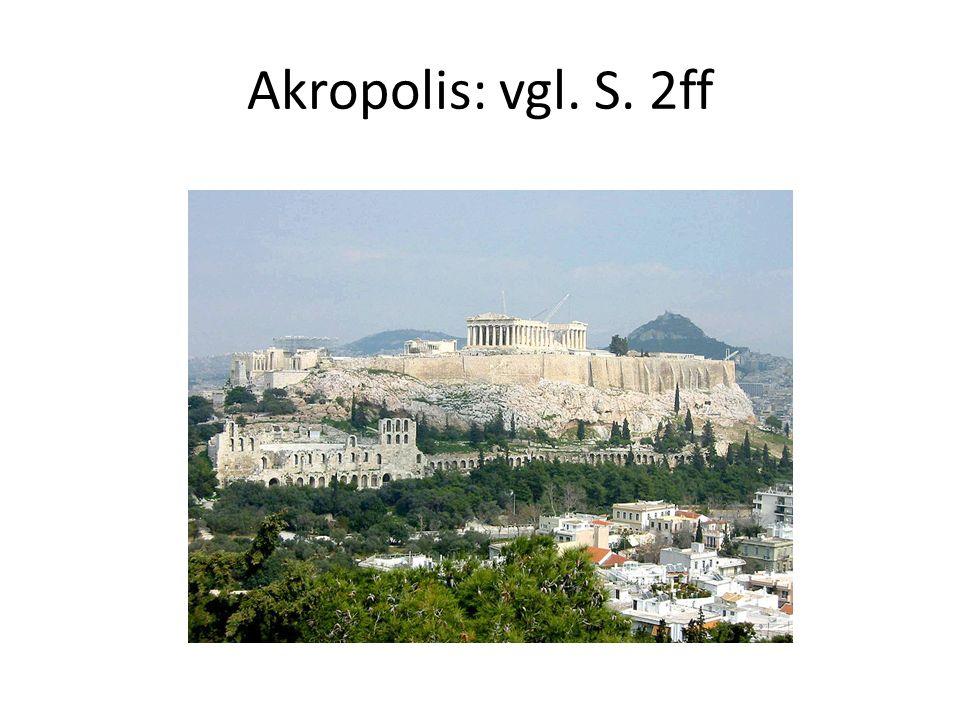 Akropolis: vgl. S. 2ff