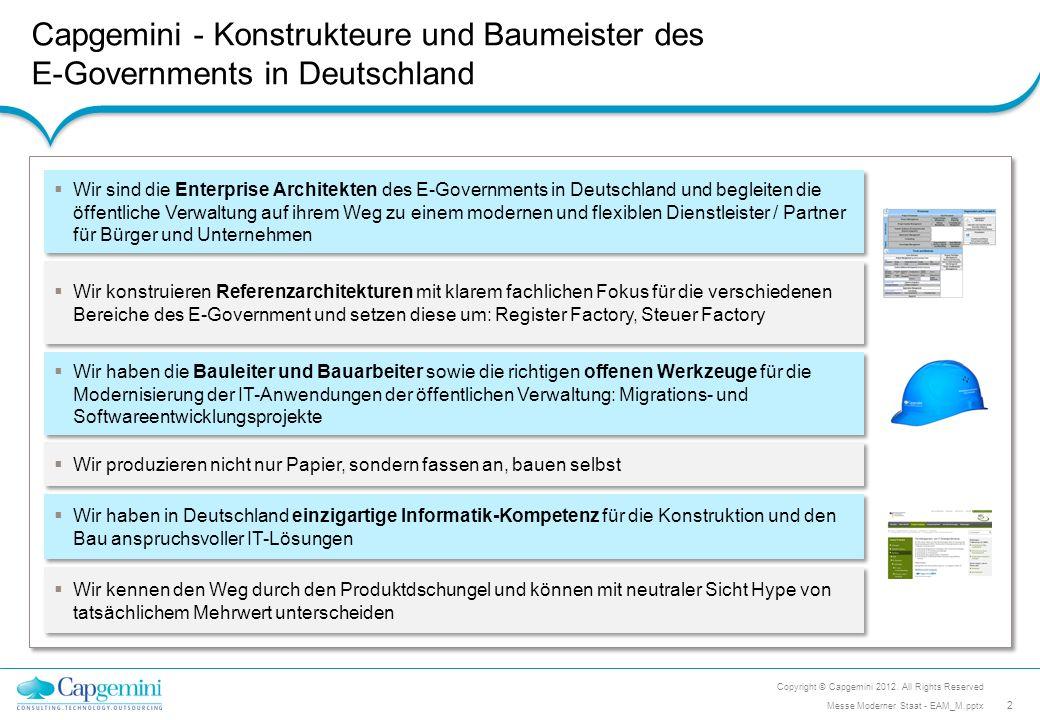 Capgemini - Konstrukteure und Baumeister des E-Governments in Deutschland Wir kennen den Weg durch den Produktdschungel und können mit neutraler Sicht