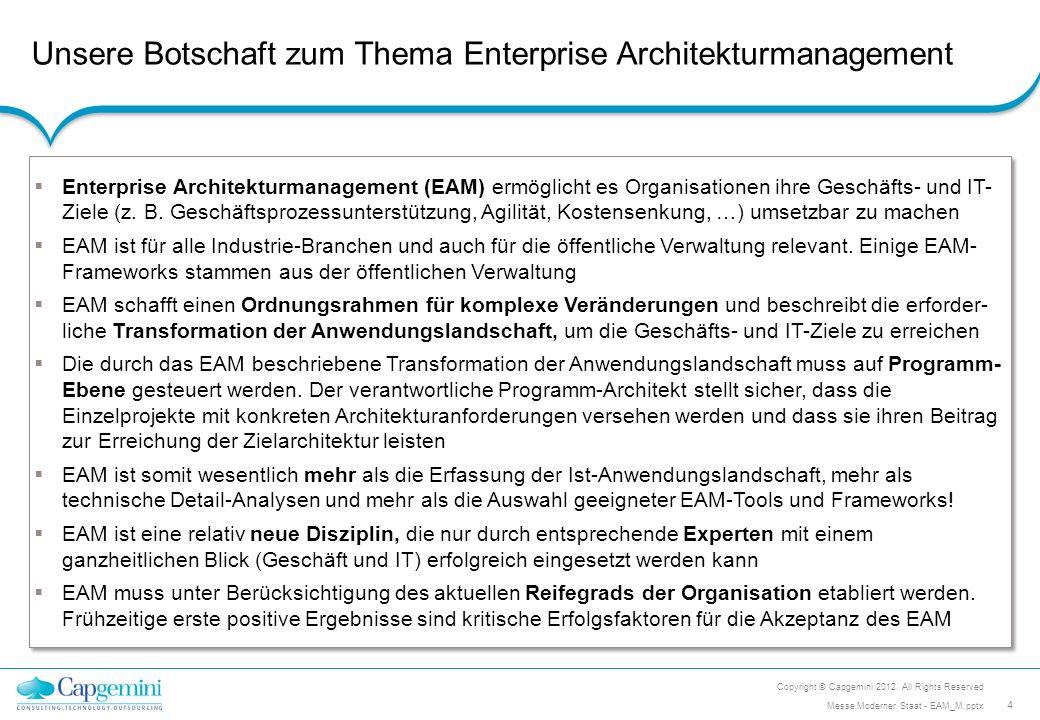 Unsere Botschaft zum Thema Enterprise Architekturmanagement Enterprise Architekturmanagement (EAM) ermöglicht es Organisationen ihre Geschäfts- und IT