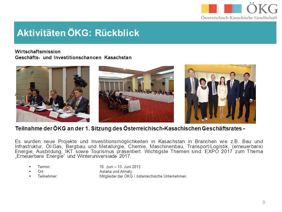 Wirtschaftsmission Geschäfts- und Investitionschancen Kasachstan Am Teilnahme der ÖKG an der 1. Sitzung des Österreichisch-Kasachischen Geschäftsrates