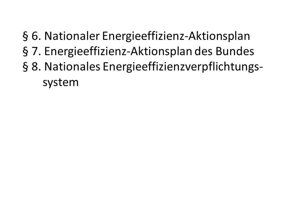§ 6. Nationaler Energieeffizienz-Aktionsplan § 7.
